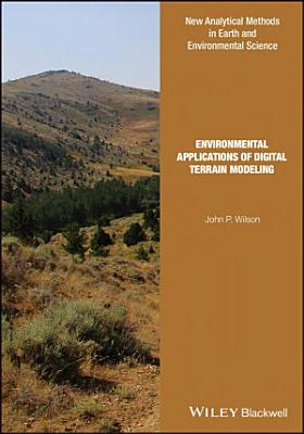 Environmental Applications of Digital Terrain Modeling