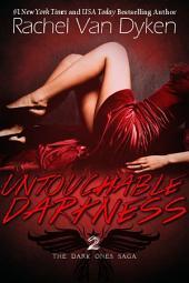Untouchable Darkness: (The Dark Ones Saga Volume 2)