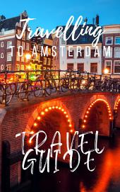 Amsterdam Travel Guide 2019: Have an Adventure!