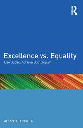 Excellence vs. Equality: Can Society Achieve Both Goals?