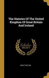 The Statutes of the United Kingdom of Great Britain and Ireland, 2 and 3 Victoria, 1839 (Classic Reprint)