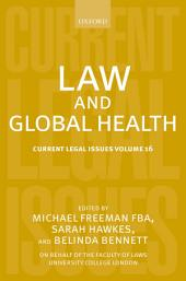 Law and Global Health: Current Legal Issues, Volume 16