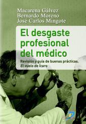 El desgaste profesional del médico: Revisión y guía de buenas prácticas