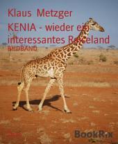 KENIA - wieder ein interessantes Reiseland: BILDBAND