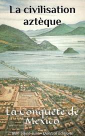 La civilisation aztèque: Voyage au Mexique : à la rencontre des Toltèques et des Aztèques