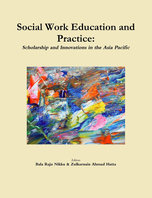 Social Work Education and Practice  Scholarship and Innovations in the Asia Pacific