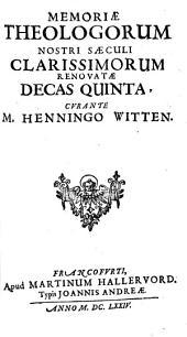 Memoria Theologorum Nostri Seculi Clarissimorum Renovata: 5
