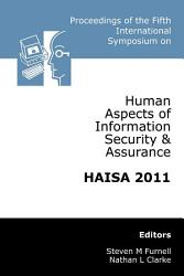 Proceedings of the Fifth International Symposium on Human Aspects of Information Security   Assurance  HAISA 2011    London  United Kingdom 7 8 July 2011 PDF
