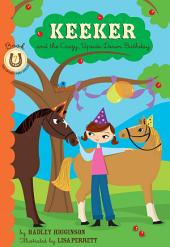 Keeker and the Upside-Down Day: Book 7 in the Sneaky Pony Series