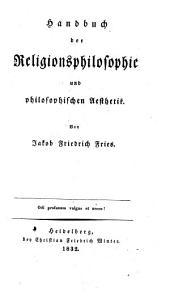 Handbuch der praktischen Philosophie oder der philosophischen Zwecklehre: Die Religiosphilosophie oder die Weltzwecklehre. Zweyter Theil, Band 2
