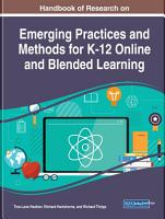 Handbook of Research on Emerging Practices and Methods for K 12 Online and Blended Learning PDF
