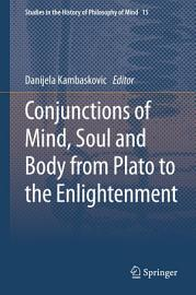 Conjunctions of Mind  Soul and Body from Plato to the Enlightenment PDF