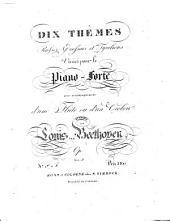 DIX THEMES Russes, Ecossais et Tyroliens Variés pour le Piano-Forte avec accompagnement d'une Flûte ou d'un Violon ad libitum par Louis van Beethoven. Op: Volume 3