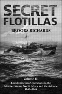 Secret Flotillas  Clandestine sea operations to Brittany  1940 1944 PDF