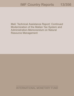Mali  Technical Assistance Report  Continued Modernization of the Malian Tax System and Administration   Memorandum on Natural Resource Management PDF