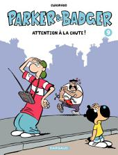 Parker et Badger - Tome 9 - Attention à la chute ! (9)