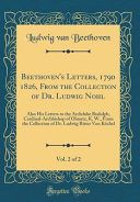 Beethoven s Letters  1790 1826  From the Collection of Dr  Ludwig Nohl  Vol  2 of 2 PDF