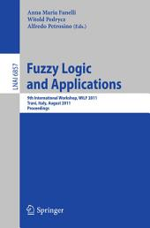 Fuzzy Logic and Applications: 9th International Workshop, WILF 2011, Trani, Italy, August 29-31, 2011, Proceedings