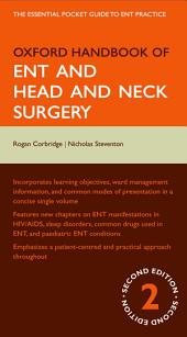 Oxford Handbook of ENT and Head and Neck Surgery: Edition 2