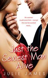 Just The Sexiest Man Alive Book PDF