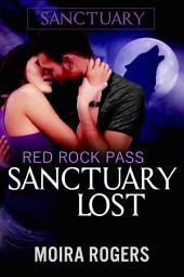 Sanctuary Lost: Red Rock Pass #2