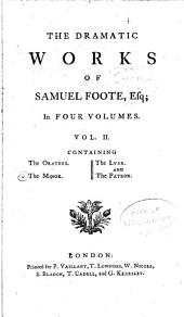 The dramatic works of Samuel Foote, Esq: In four volumes, Volume 2