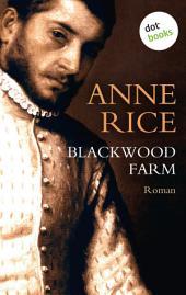 Blackwood Farm: Ein Roman aus der Chronik der Vampire