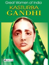 Great Women Of India: Kasturba Gandhi