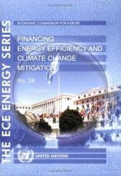 Financing Energy Efficiency and Climate Change Mitigation: A Guide for Investors in Belarus, Bulgaria, Kazakhstan, the Russian Federation, and Ukraine