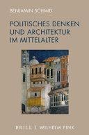 Politisches Denken und Architektur im Mittelalter PDF