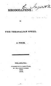 Rhododaphne: Or, The Thessalian Spell: A Poem