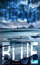 The Blue (A Post-Apocalyptic Story): Book 3 of The Rain Trilogy