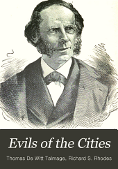 Evils of the Cities: A Series of Practical and Popular Discourses Delivered in the Brooklyn Tabernacle