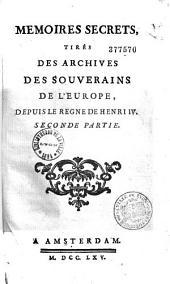Mémoires secrets, tirés des archives des souverains de l'Europe, depuis le règne de Henri IV: Volume13