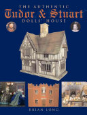 The Authentic Tudor   Stuart Dolls  House