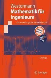 Mathematik für Ingenieure: Ein anwendungsorientiertes Lehrbuch, Ausgabe 6