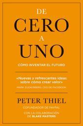 De cero a uno: Cómo inventar el futuro