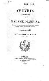 Oeuvres complètes de Madame de Souza revues, corrigées, augmentées ...: La comtesse de Fargy (Ouvrage inédit)