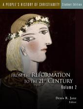 A People's History of Christianity, Vol 2: From the Reformation to the 21st Century