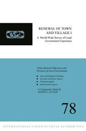 Renewal of Town and Village I: A World-Wide Survey of Local Government Experience
