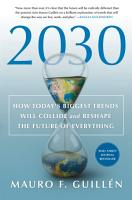 2030  How Today s Biggest Trends Will Collide and Reshape the Future of Everything PDF