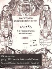 Diccionario geográfico-estadístico-histórico de España y sus posesiones de ultramar: Volumen 9