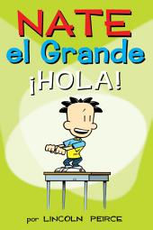 Nate el Grande: ¡Hola!