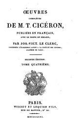 Oeuvres complètes de M.T. Cicéron: pub. en français, avec le texte en regard, Volume4