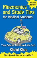 Mnemonics and Study Tips for Medical Students  Second Edition  Two Zebras Borrowed My Car PDF