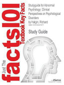 Studyguide for Abnormal Psychology  Clinical Perspectives on Psychological Disorders by Richard Halgin  ISBN 9780077390020