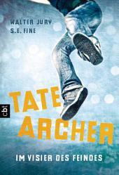 Tate Archer – Im Visier des Feindes: Band 1