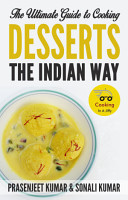 The Ultimate Guide to Cooking Desserts the Indian Way PDF