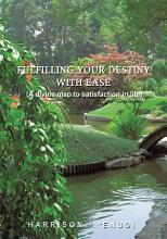 Fulfilling Your Destiny with Ease PDF