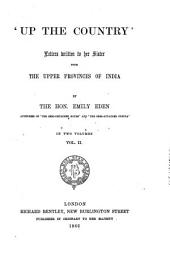 'Up the Country.': Letters Written to Her Sister from the Upper Provinces of India, Volume 2